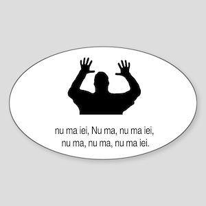 nu ma iei, Nu ma, nu ma iei, Oval Sticker