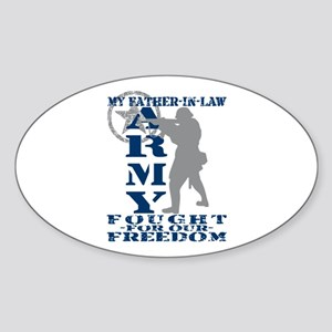 Father-n-Law Fought Freedom - ARMY Oval Sticker