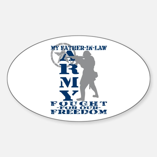 Father-n-Law Fought Freedom - ARMY Oval Decal