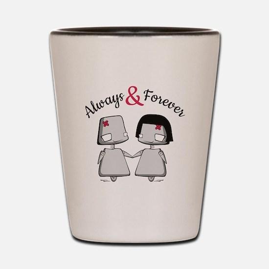 Always & Forever Shot Glass