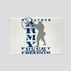 Father Fought Freedom - ARMY Rectangle Magnet