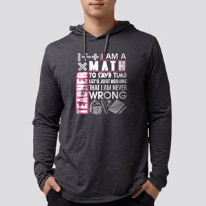 I'm A Math Teacher And I'm Nev Long Sleeve T-Shirt