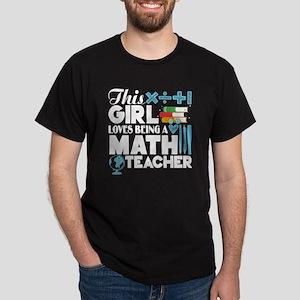 This Girl Loves Being A Math Teacher T Sh T-Shirt