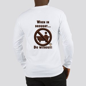Support Water Conservation Long Sleeve T-Shirt