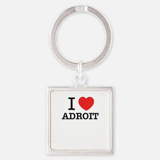 I Love ADROIT Keychains