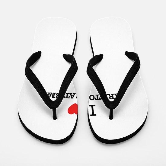 I Love ARISTOCRATISM Flip Flops