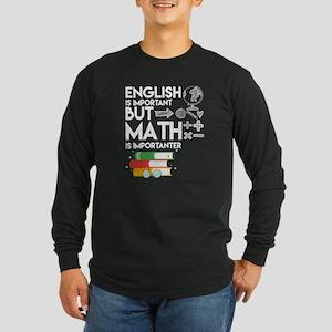But Math Is Importanter T Shir Long Sleeve T-Shirt
