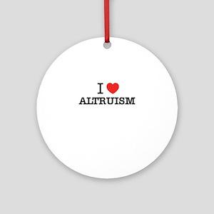 I Love ALTRUISM Round Ornament