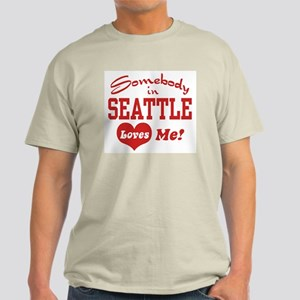 Somebody in Seattle Loves Me Light T-Shirt
