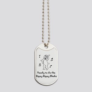 Hippy Hippy Shake after Hip Surgery Dog Tags