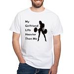My Girlfriend lifts White T-Shirt