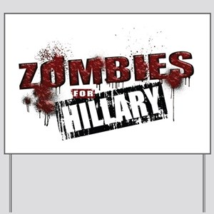 Zombies for Hillary Yard Sign