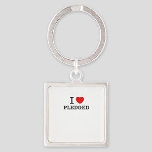 I Love PLEDGED Keychains