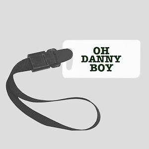 OH DANNY BOY! Small Luggage Tag