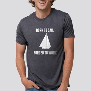 Born To Sail Forced To Work T-Shirt