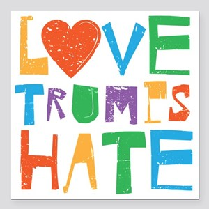 "Love Trumps Hate Square Car Magnet 3"" X 3&quo"