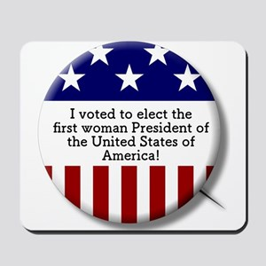 I Voted to Elect 1st Woman President of Mousepad