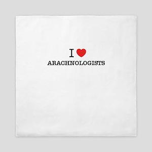 I Love ARACHNOLOGISTS Queen Duvet