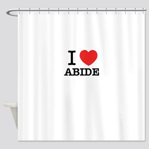 I Love ABIDE Shower Curtain