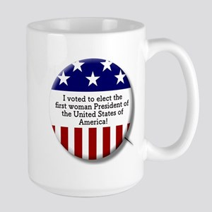 I Voted to Elect 1st Woman President of the U Mugs