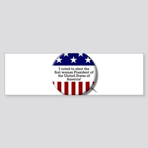 I Voted to Elect 1st Woman Presiden Bumper Sticker