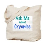 """Ask Me About Cryonics"" Tote Bag"