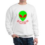 Abducted By Aliens Sweatshirt