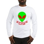 Abducted By Aliens Long Sleeve T-Shirt