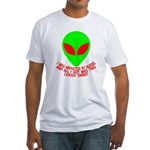 Abducted By Aliens Fitted T-Shirt