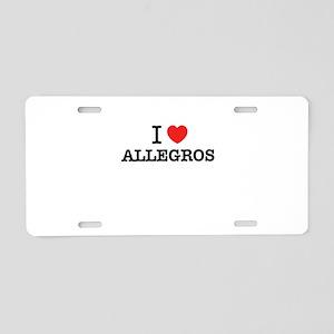 I Love ALLEGROS Aluminum License Plate