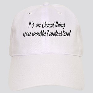 It's An Ocicat Thing Cap