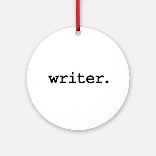 writer. Ornament (Round)