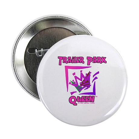 """Trailer Park Queen 2.25"""" Button (100 pack)"""