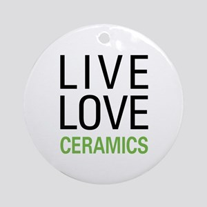 Live Love Ceramics Ornament (Round)