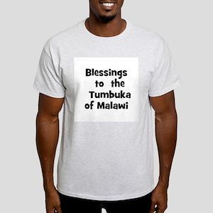 Blessings  to  the  Tumbuka o Light T-Shirt