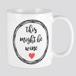 This Might Be Wine 11 oz Ceramic Mug