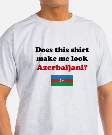 Make Me Look Azerbaijani T-Shirt