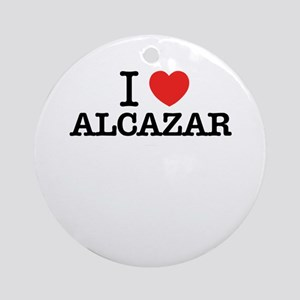 I Love ALCAZAR Round Ornament