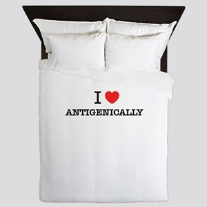 I Love ANTIGENICALLY Queen Duvet