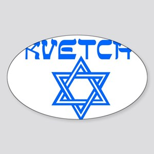 FUNNY JEWISH KVETCH SHIRT MUG GIFTS Oval Sticker