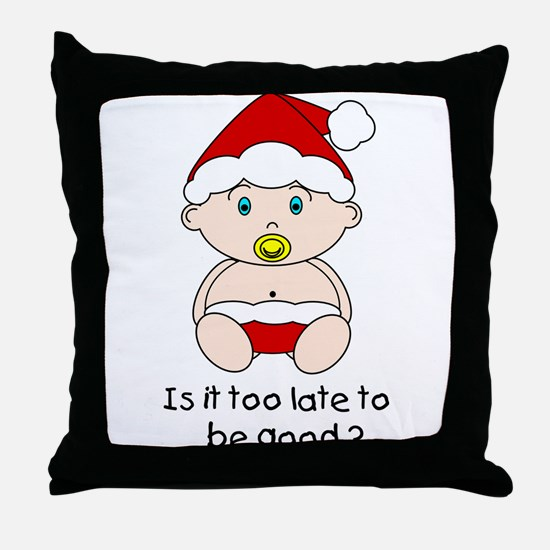 Too Late to Be Good? Throw Pillow