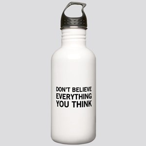 Don't Believe Everything You Think Water Bottle
