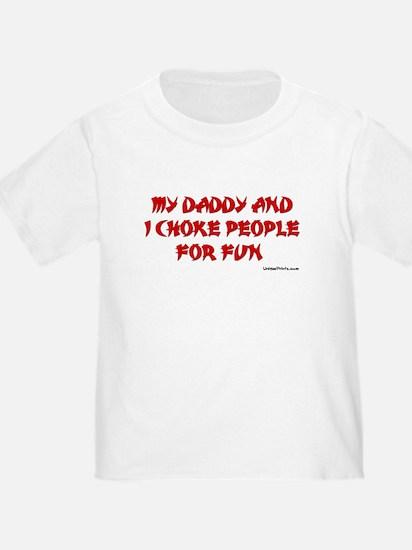 CHOKE FOR FUN (DADDY) T
