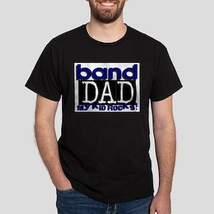 band dad my kid rocks T-Shirt