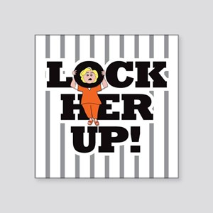 "Lock Her Up! Square Sticker 3"" X 3"""