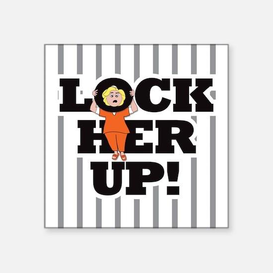 "Lock Her Up! Square Sticker 3"" X 3"""