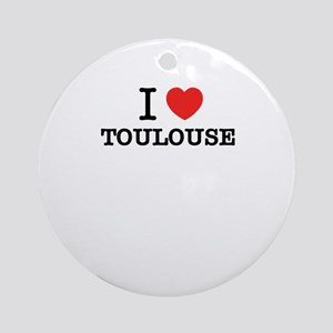 I Love TOULOUSE Round Ornament