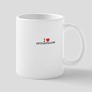 I Love ANTICAPITALISM Mugs