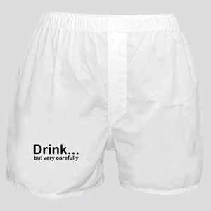 Drink, but very carefully Boxer Shorts