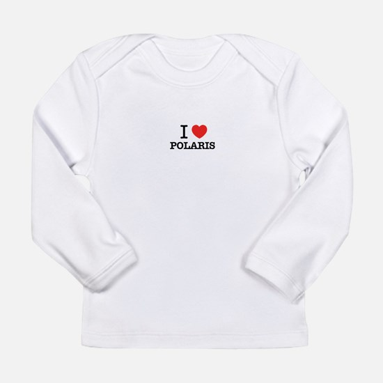 I Love POLARIS Long Sleeve T-Shirt